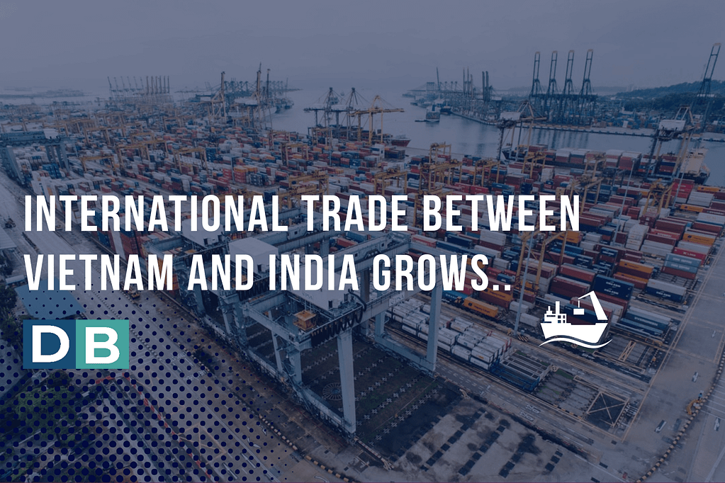 Trade between Vietnam and India grows