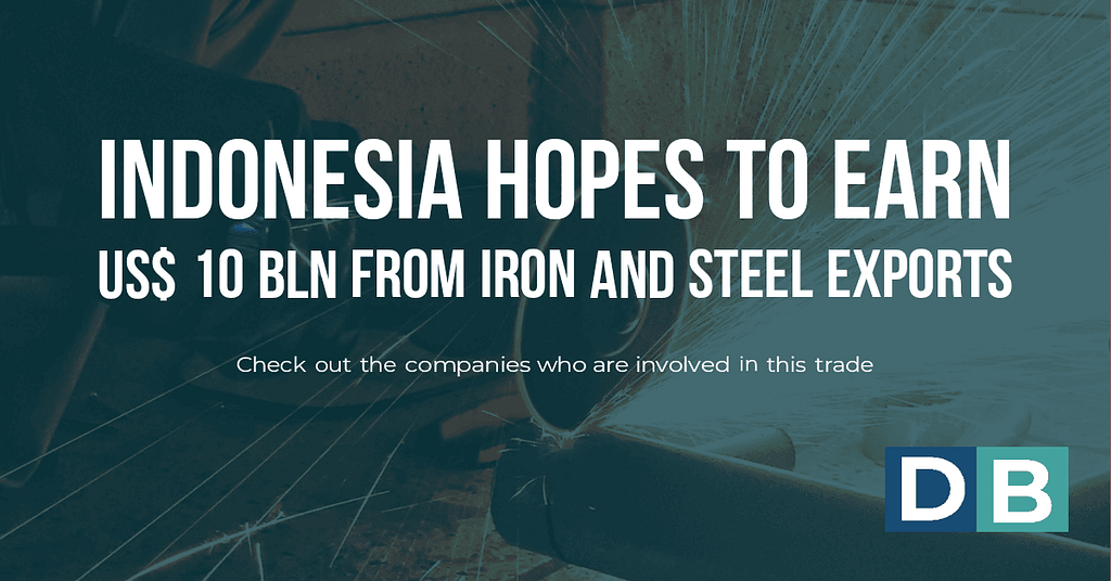 Indonesia hopes to earn US$10 bln from Iron and steel exports