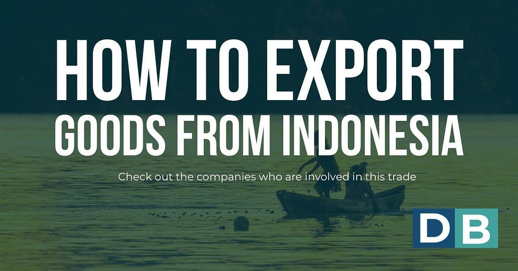 How to export Goods from Indonesia