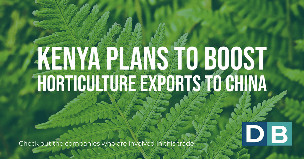 Kenya plans to boost horticulture exports to China