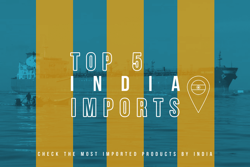 Top 5 Imports India year 2018!