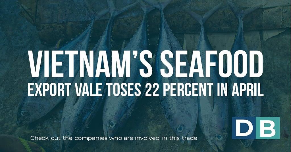 Vietnam's seafood export value rises 22 percent in April