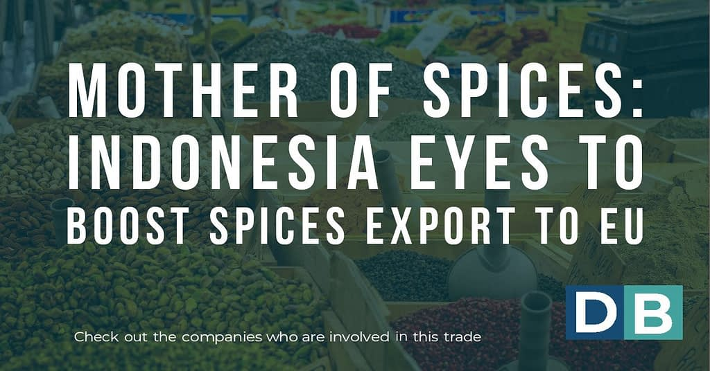 Mother of Spices: Indonesia Eyes to Boost Spice Export to the EU