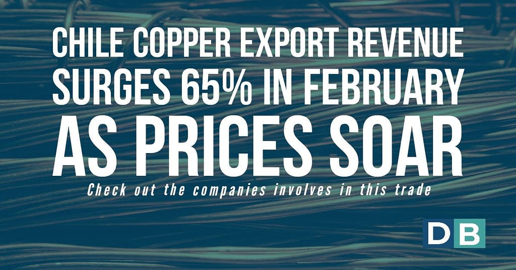 Chile copper export revenue surges 65% in February as prices soar