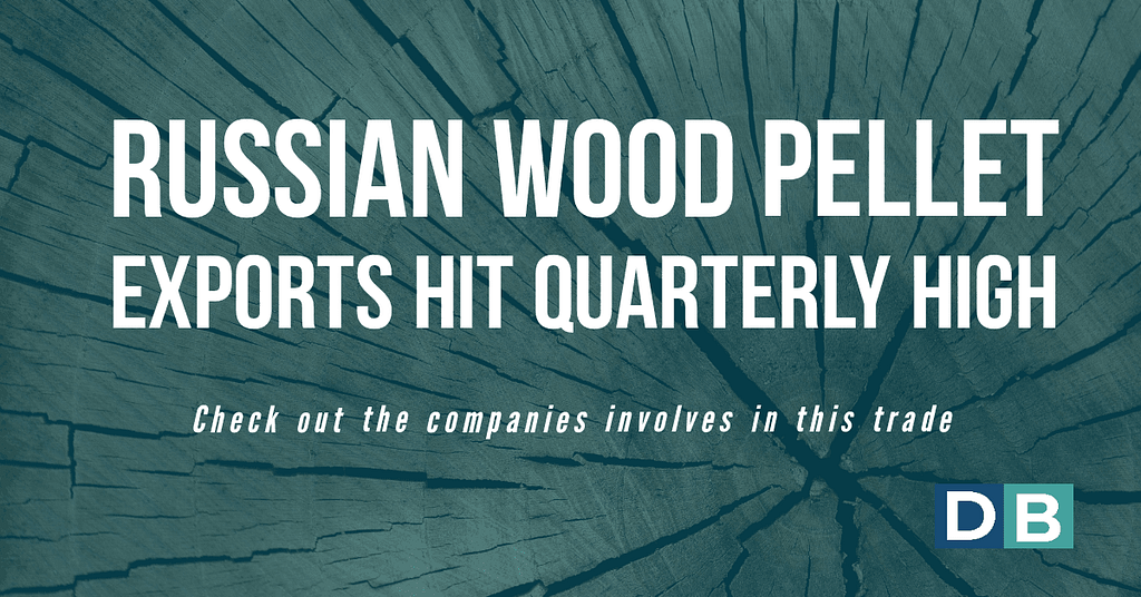 Russian wood pellet exports hit quarterly high