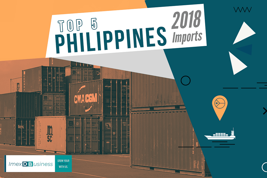 Top 5 Philippines Imports year 2018!